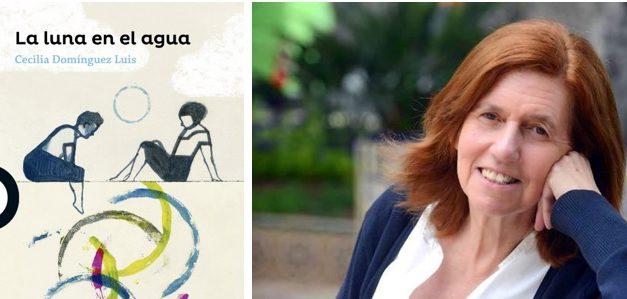 «La luna en el agua», una novela increíble de Cecilia Domínguez