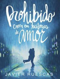 «Prohibido creer en historias de amor», no está prohibido